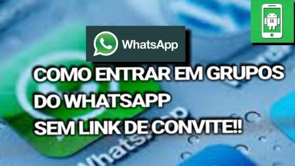 🔴como entrar em grupos do whatsapp sem ter o link de convite! [hd