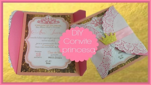 Preparativo festa princesa  convite