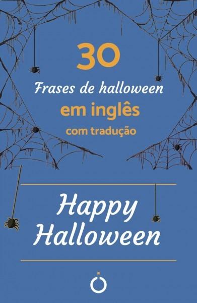 30 frases de halloween em inglês com tradução