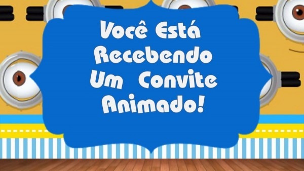 Convite animado os minions (envio pelo whatsapp)