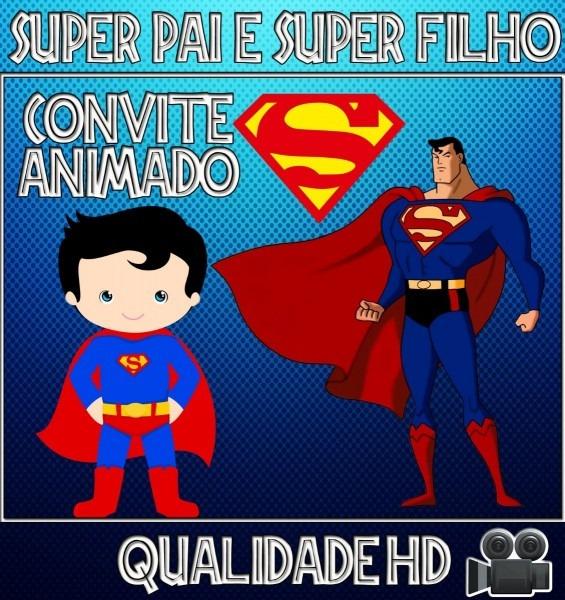 Convite animado ( vídeo ) aniversário superpai e super filho