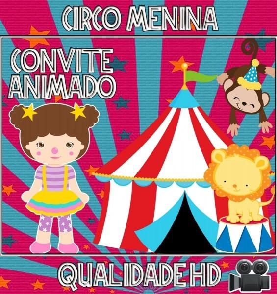 Convite animado vídeo para aniversário tema circo menina md2