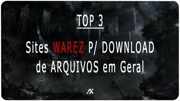 Top 3] sites warez (nacionais)