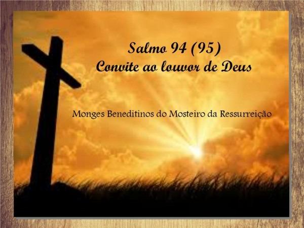 Salmo 94 (95) convite ao louvor de deus – donzela cristã